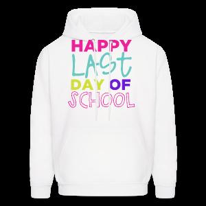 Happy Last Day of School - Men's Hoodie