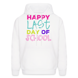 Happy Last Day of School - Men's Hoodie