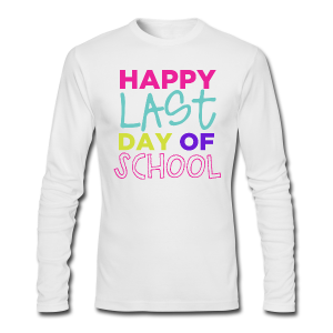 Happy Last Day of School - Men's Long Sleeve T-Shirt by Next Level