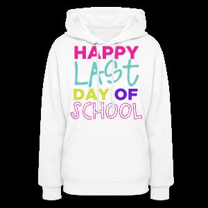 Happy Last Day of School - Women's Hoodie