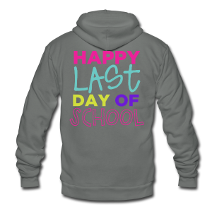 Happy Last Day of School - Unisex Fleece Zip Hoodie