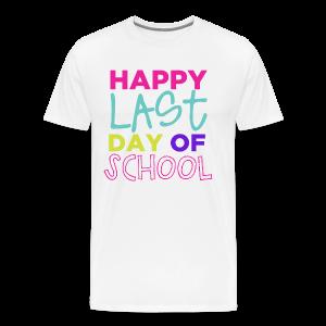 Happy Last Day of School - Men's Premium T-Shirt