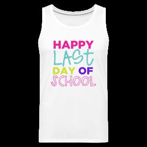 Happy Last Day of School - Men's Premium Tank