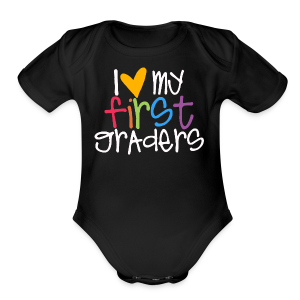 Love My First Graders - Short Sleeve Baby Bodysuit