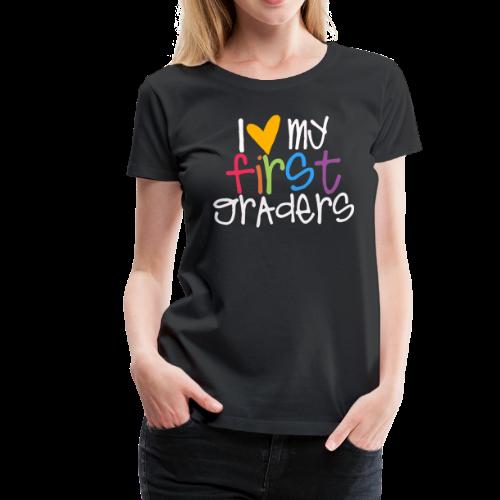 Love My First Graders - Women's Premium T-Shirt