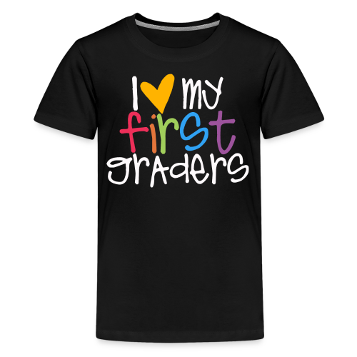 Love My First Graders - Kids' Premium T-Shirt