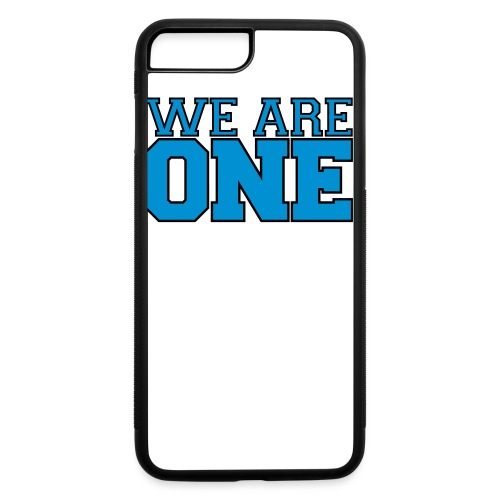 We are One Shirt - iPhone 7 Plus/8 Plus Rubber Case