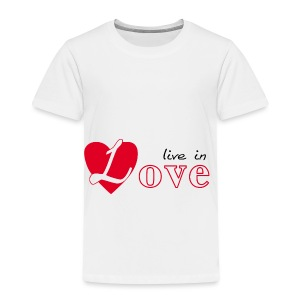 Live in love - Toddler Premium T-Shirt
