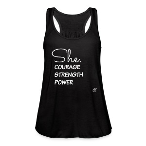 EMPOWERED Woman T-shirt by Stephanie Lahart. She. Courage, Strength, and Power.  - Women's Flowy Tank Top by Bella