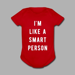 I'm Like a Smart Person - Short Sleeve Baby Bodysuit