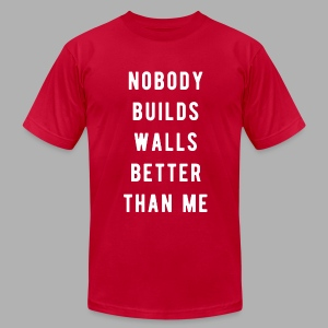 Nobody Builds Walls Better - Men's Fine Jersey T-Shirt