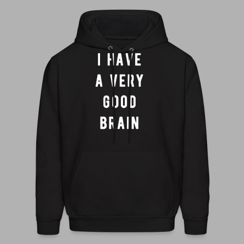I have a very good brain - Men's Hoodie