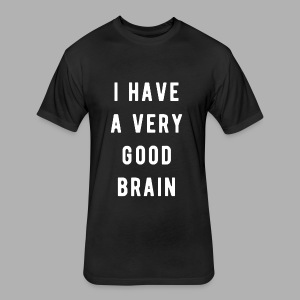 I have a very good brain - Fitted Cotton/Poly T-Shirt by Next Level