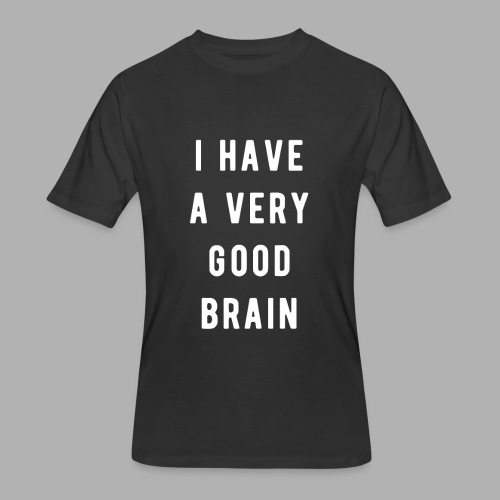 I have a very good brain - Men's 50/50 T-Shirt