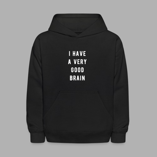 I have a very good brain