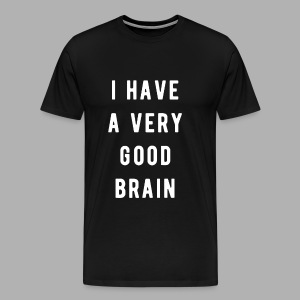 I have a very good brain - Men's Premium T-Shirt