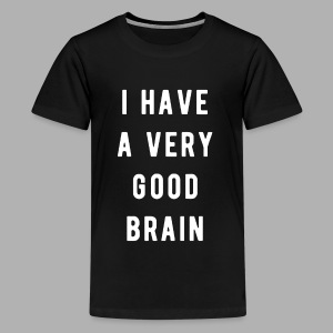 I have a very good brain - Kids' Premium T-Shirt