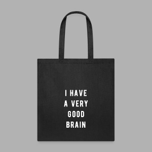 I have a very good brain - Tote Bag