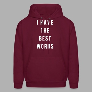 I have the Best Words - Men's Hoodie