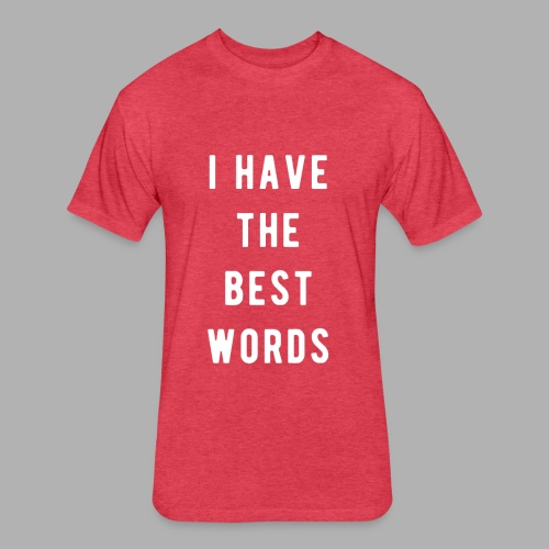 I have the Best Words - Fitted Cotton/Poly T-Shirt by Next Level