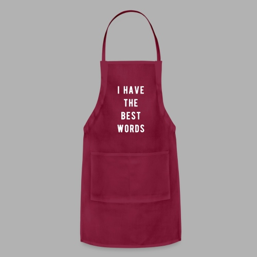 I have the Best Words - Adjustable Apron