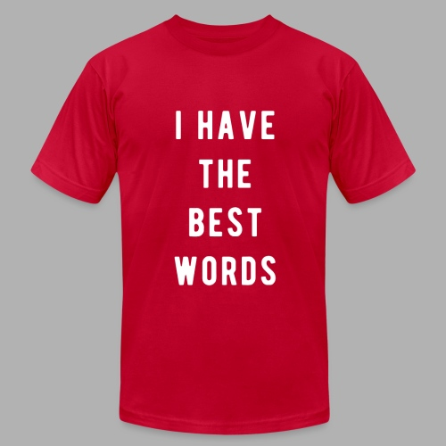 I have the Best Words - Men's Fine Jersey T-Shirt