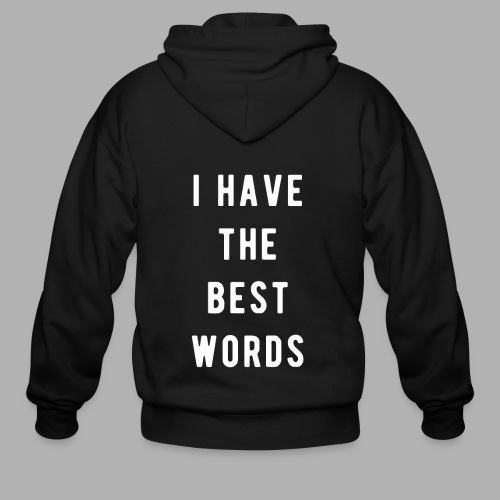 I have the Best Words - Men's Zip Hoodie