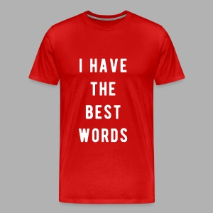 I have the Best Words - Men's Premium T-Shirt