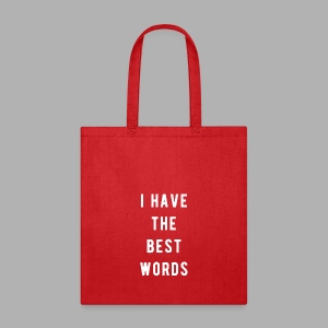 I have the Best Words - Tote Bag