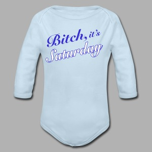 Bitch it's Saturday - Long Sleeve Baby Bodysuit