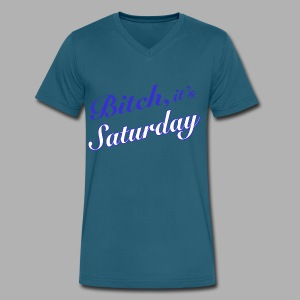 Bitch it's Saturday - Men's V-Neck T-Shirt by Canvas