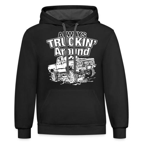 Alway's Truckin Around - Contrast Hoodie