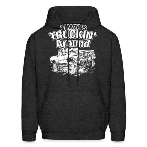 Alway's Truckin Around - Men's Hoodie