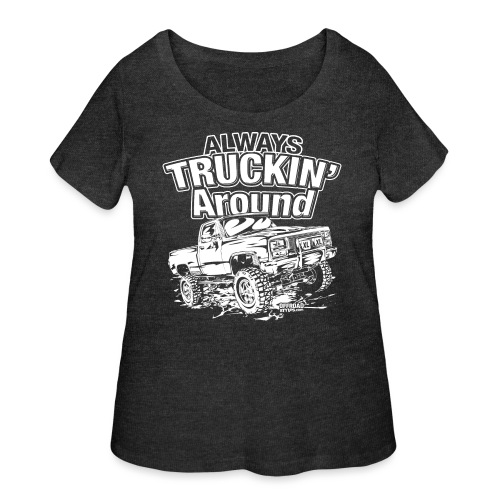 Alway's Truckin Around - Women's Curvy T-Shirt