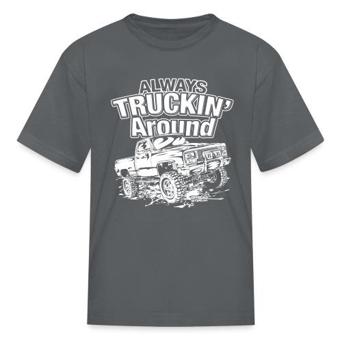 Alway's Truckin Around - Kids' T-Shirt