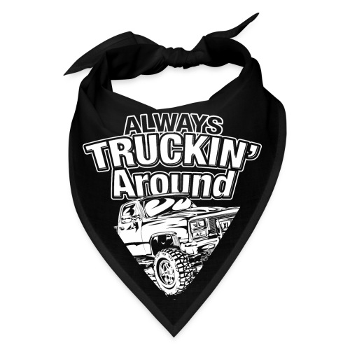 Alway's Truckin Around - Bandana