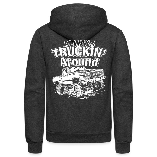 Alway's Truckin Around - Unisex Fleece Zip Hoodie