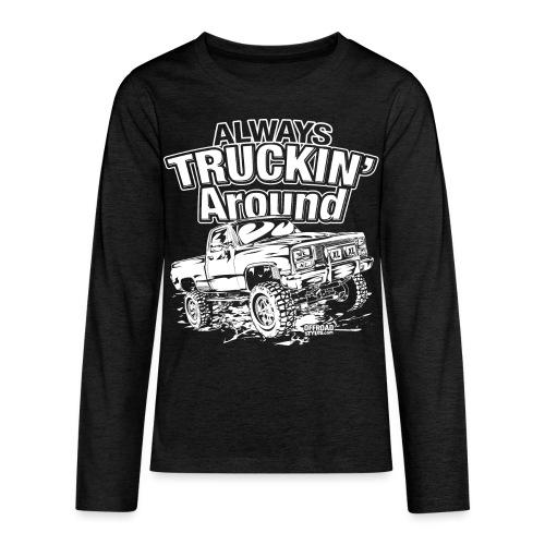 Alway's Truckin Around - Kids' Premium Long Sleeve T-Shirt