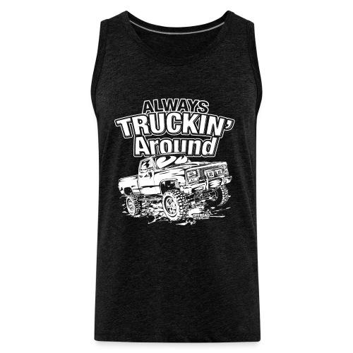 Alway's Truckin Around - Men's Premium Tank