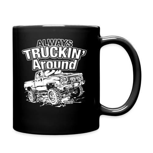 Alway's Truckin Around - Full Color Mug