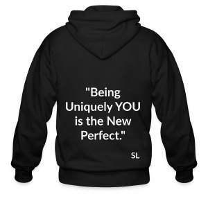 Uniquely YOU Quotes by Stephanie Lahart. Being Uniquely YOU is the New Perfect. - Men's Zip Hoodie