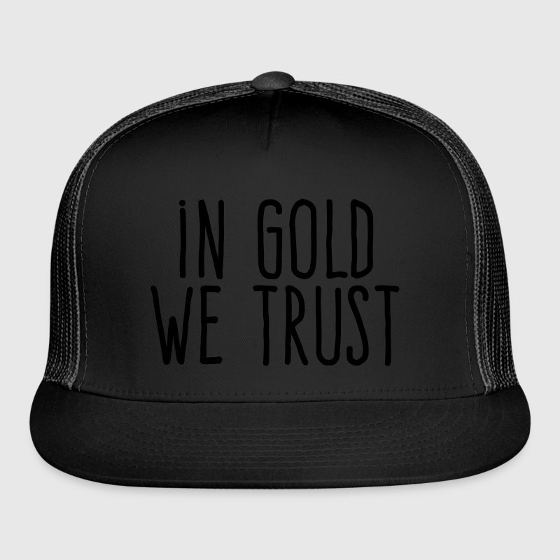 in gold we trust Sportswear - Trucker Cap