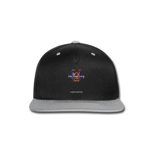 Say Something - Men's Tee - Snap-back Baseball Cap