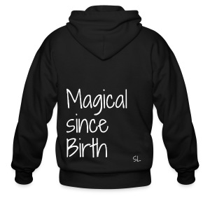 Black Girl Magic Shirt With Quote by Stephanie Lahart. Magical since Birth. - Men's Zip Hoodie