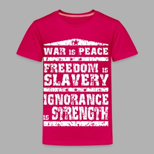 1984 War is Peace... - Toddler Premium T-Shirt