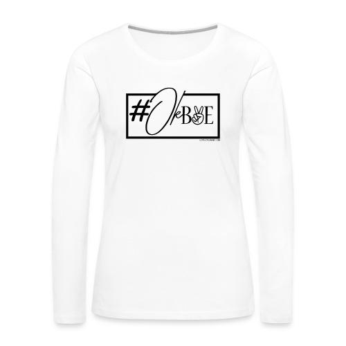 #OKBYE - Women's Premium Long Sleeve T-Shirt