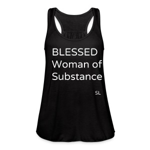 BLESSED Woman of Substance T-shirt by Stephanie Lahart - Women's Flowy Tank Top by Bella