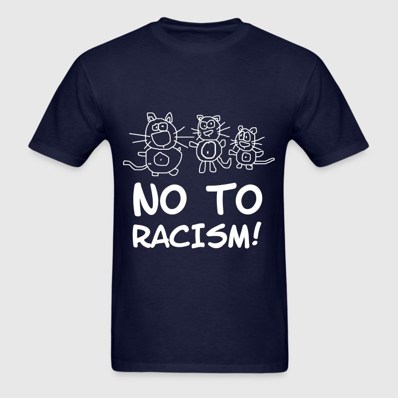 No To Racism Statement Shirt Cats Cool USA - Men's T-Shirt