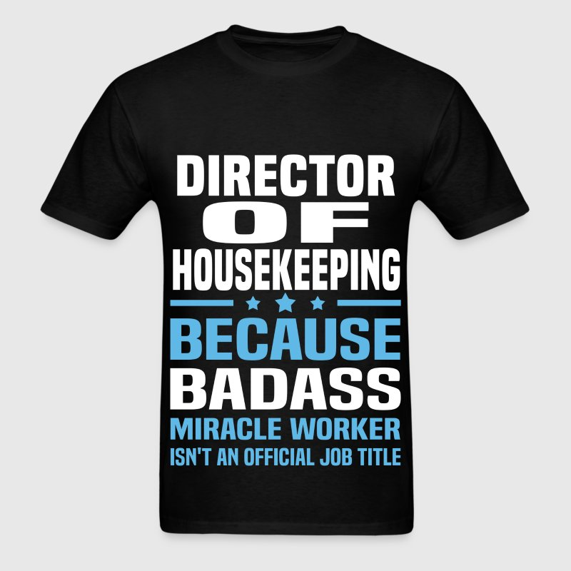 Director of Housekeeping Tshirt - Men's T-Shirt