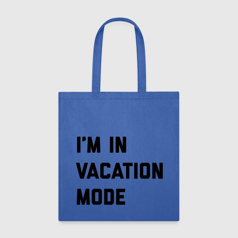 Vacation Mode Funny Quote Bags & backpacks - Tote Bag